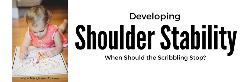 Shoulder stability: a necessity for good fine motor skills!