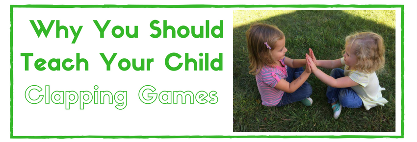 Why you should teach your child clapping games…