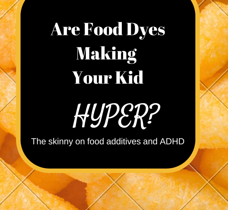 Are Food Dyes Making Your Child Hyper?