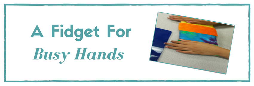 A Fidget for Busy Hands