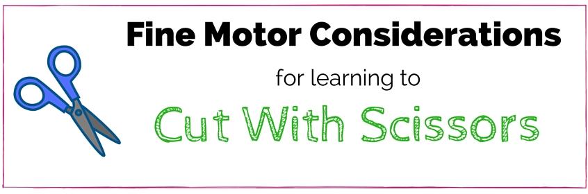Fine Motor Skills and Cutting