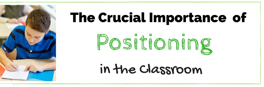 The Crucial Importance of Positioning in the Classroom