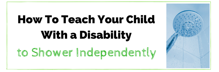 Your Child With Special Needs: How to Conquer Independent Bathing