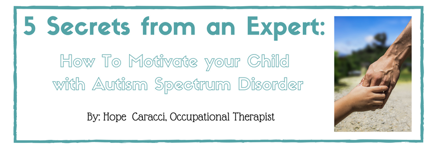 How to Motivate Your Child With Autism – 5 OT secrets