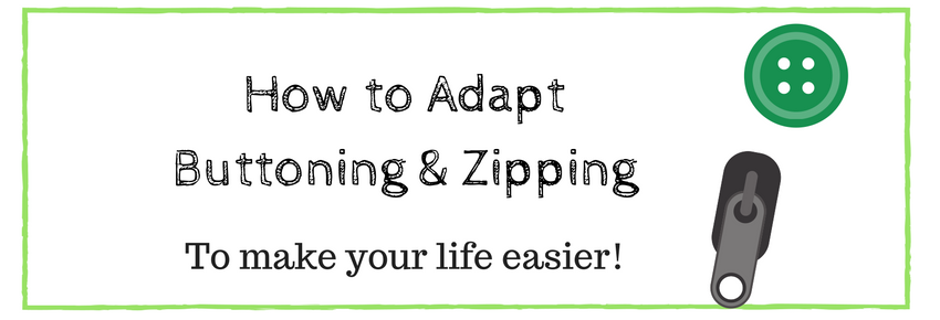 How to Adapt Buttoning and Zipping For Your Child