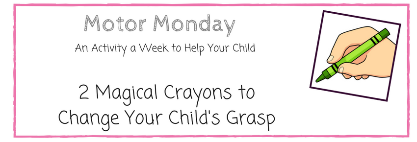 2 Magical Crayons That Will Immediately Change Your Child's Grasp