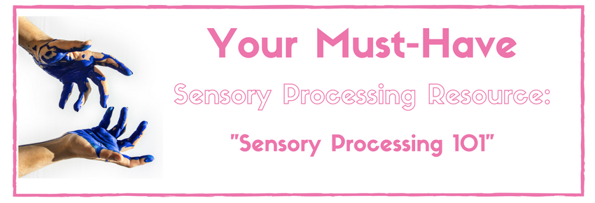 The Must-Have Sensory Processing Resource