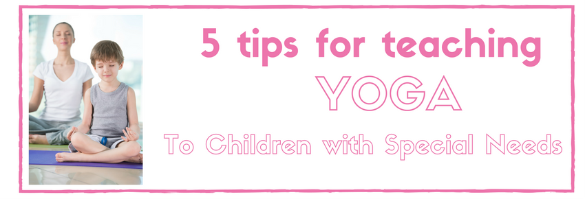 5 Tips For Teaching Yoga To Children With Special Needs