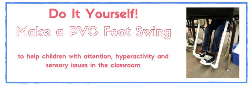 How to Make a D-I-Y PVC Foot Swing For Fidgety Kids