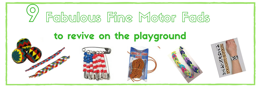 9 Fabulous Fine Motor Fads to Revive on the Playground