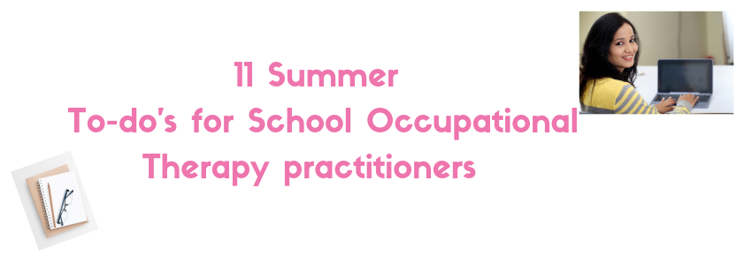 11 things on a School OT's Summer To-Do Wish List